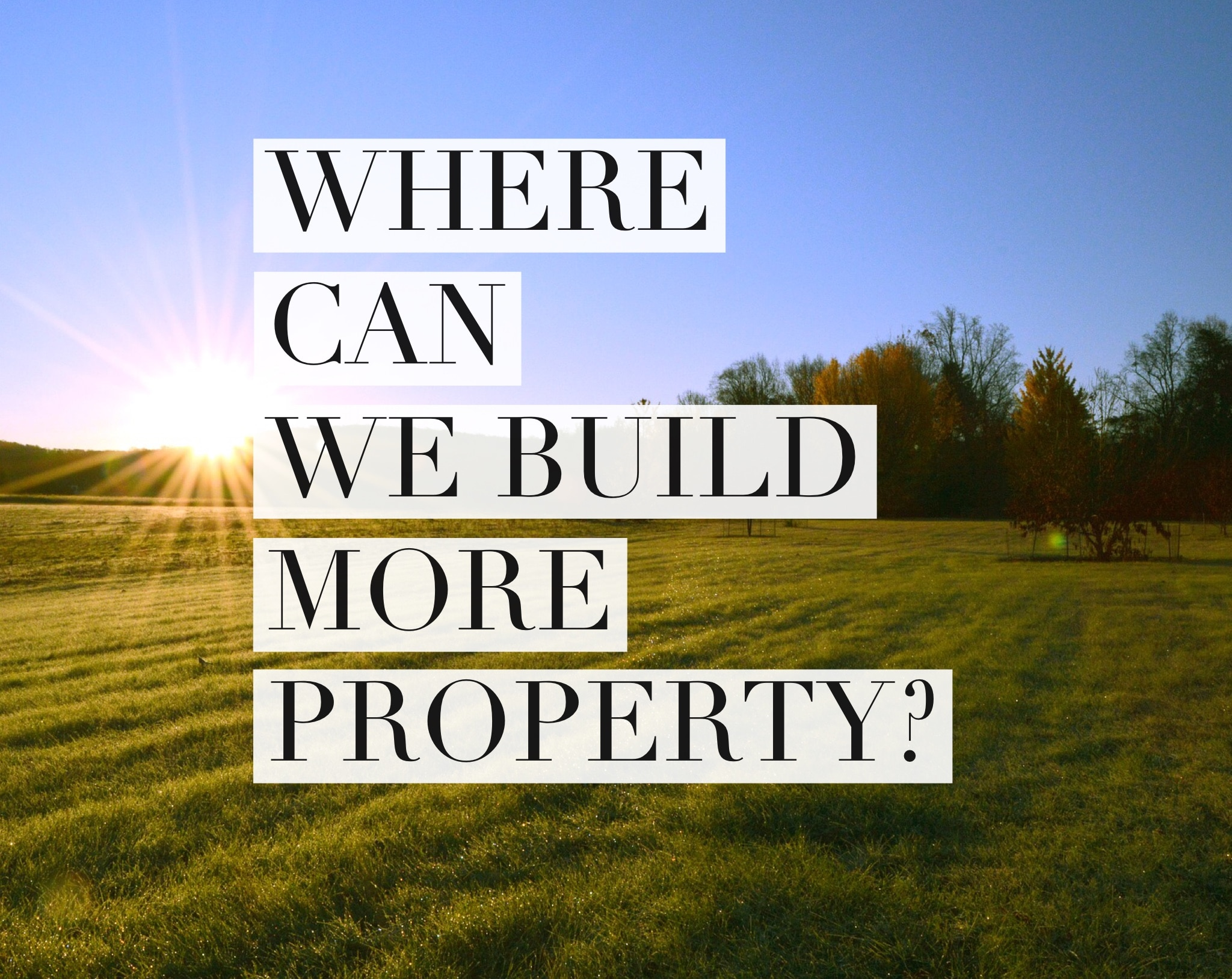 10.95% of Canterbury is Built on … Building Plot Dilemma or Not?