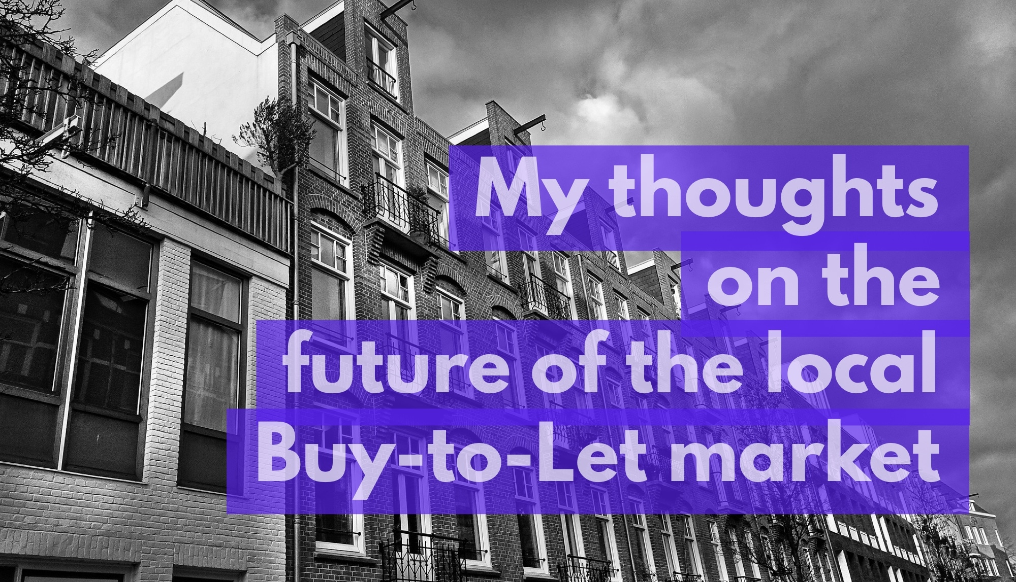 My thoughts on the future of the  Canterbury Buy-To-Let Market