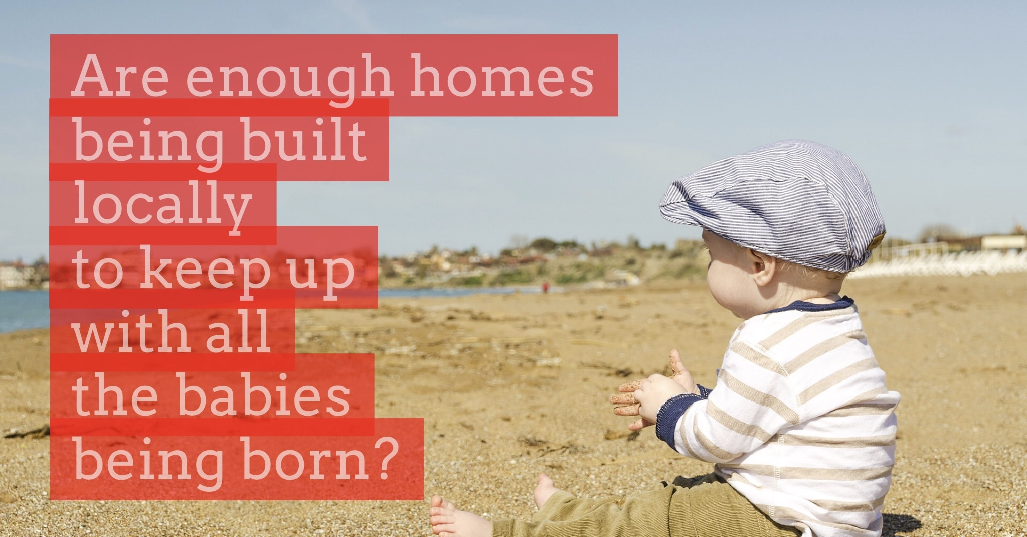 More Than Five Babies Born for Every New Home Built in the Past Five Years in Canterbury